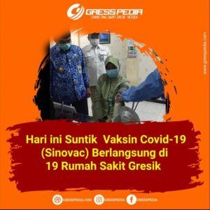 Hari ini Suntik Vaksin Covid-19 (Sinovac) Berlangsung di 19 Rumah Sakit Gresik