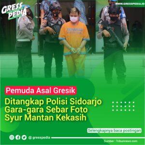Sebar Foto Syur Mantan Kekasih, Pemuda Asal Gresik Ditangkap Polisi Sidoarjo