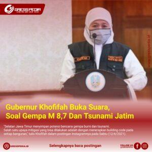 Gubernur Khofifah Buka Suara, Soal Gempa M 8,7 Dan Tsunami Jatim