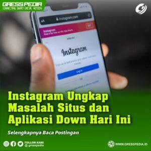 Instagram Ungkap Masalah Situs dan Aplikasi Down Hari Ini