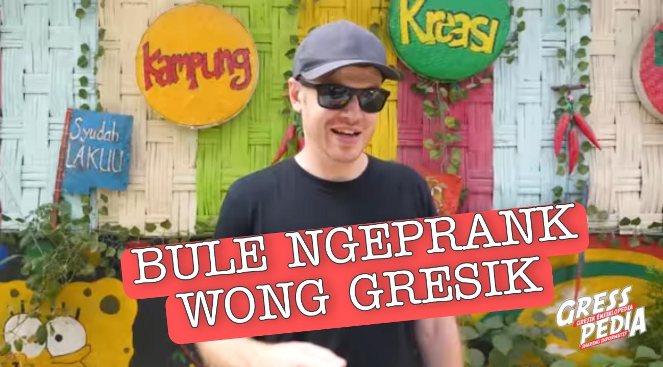 Bule Ngeprank Wong Gresik