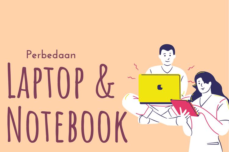 Perbedaan Laptop dan Notebook yang Jarang Diketahui